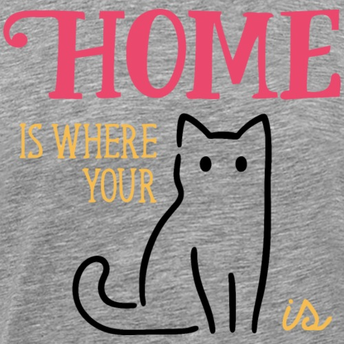 Home is where your cat is 1 - Men's Premium T-Shirt