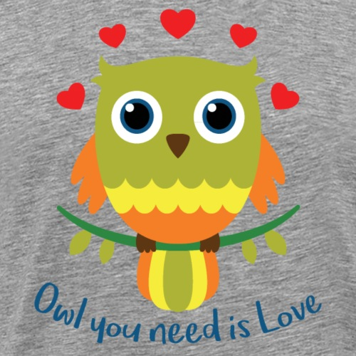 Owl you need is Love - Men's Premium T-Shirt