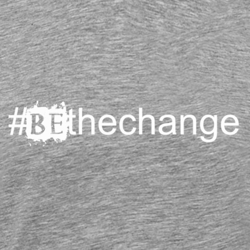 bethechangewhite - Men's Premium T-Shirt