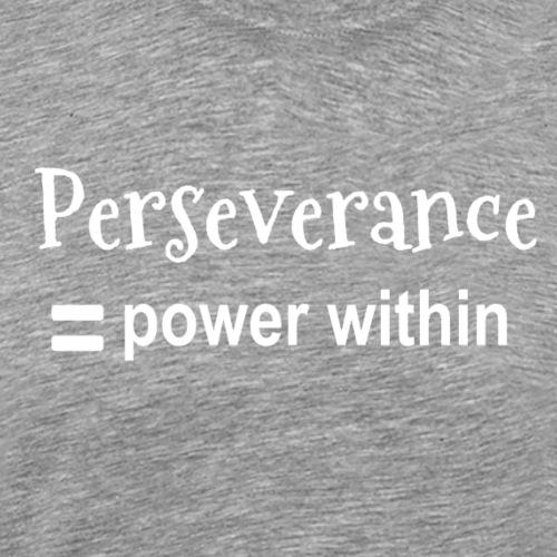perseverance power within - Men's Premium T-Shirt