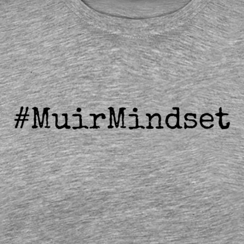 MuirMindset - Men's Premium T-Shirt