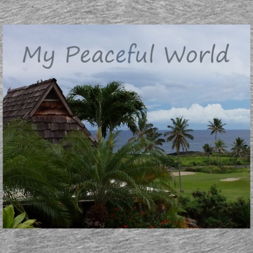 My Peaceful World - Island Life - Men's Premium T-Shirt