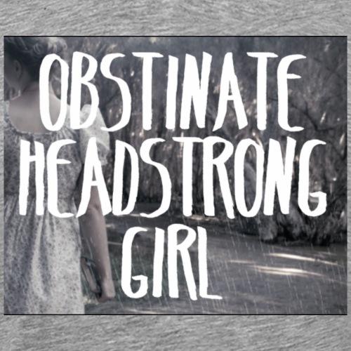 Obstinate Headstrong Girl - Men's Premium T-Shirt