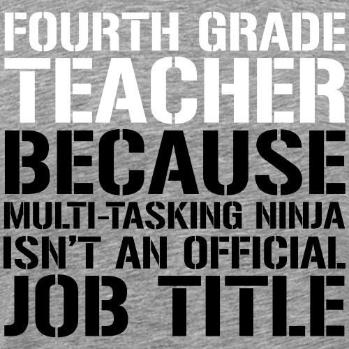 Fourth Grade Ninja Teacher Funny Teacher T-Shirt - Men's Premium T-Shirt