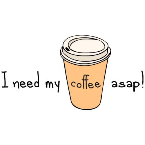 I Need My Coffee ASAP! - Men's Premium T-Shirt