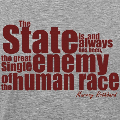 enemy human race rothbard zitat - Men's Premium T-Shirt