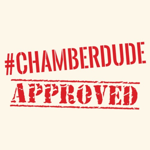 Chamber Dude Approved - Men's Premium T-Shirt