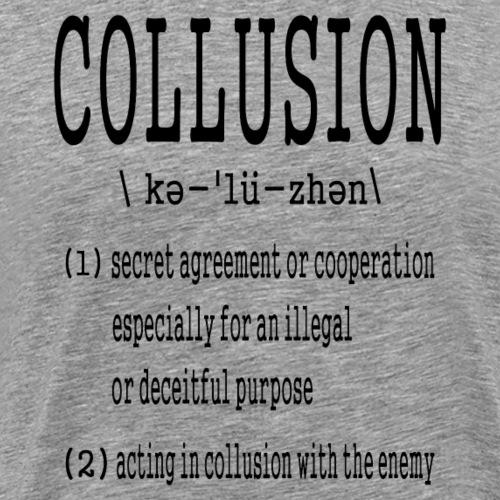 Collusion Definition - Men's Premium T-Shirt