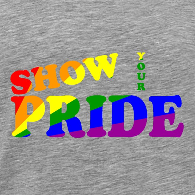 SHOW YOUR PRIDE A