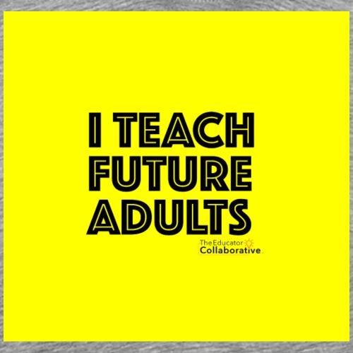 TheEdCollab - I Teach Future Adults - Men's Premium T-Shirt