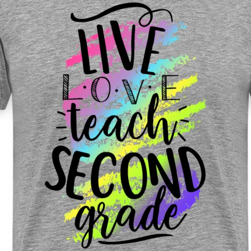 Live Love Teach 2nd Grade Teacher T-shirts - Men's Premium T-Shirt