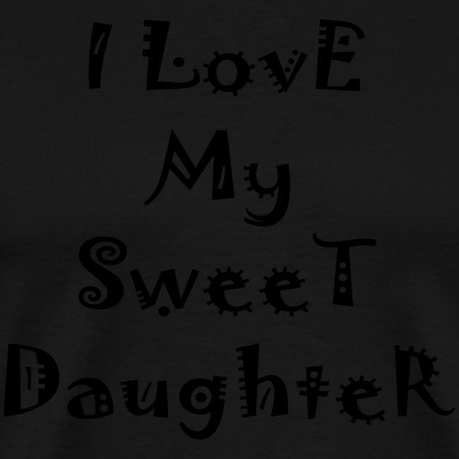 I love my sweet daughter
