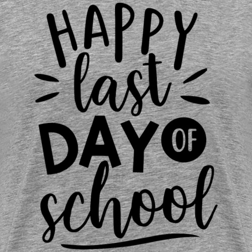 Happy Last Day of School Teacher T-Shirt - Men's Premium T-Shirt