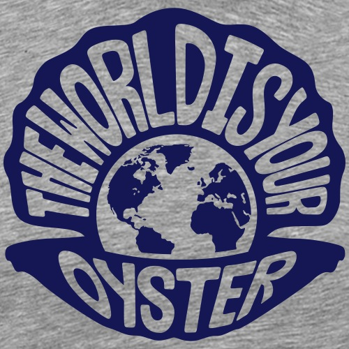 The World Is Your Oyster - Dark - Men's Premium T-Shirt