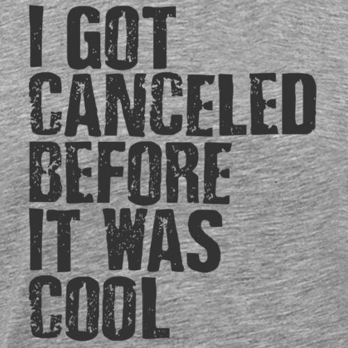 TShirt Canceled Before - Men's Premium T-Shirt