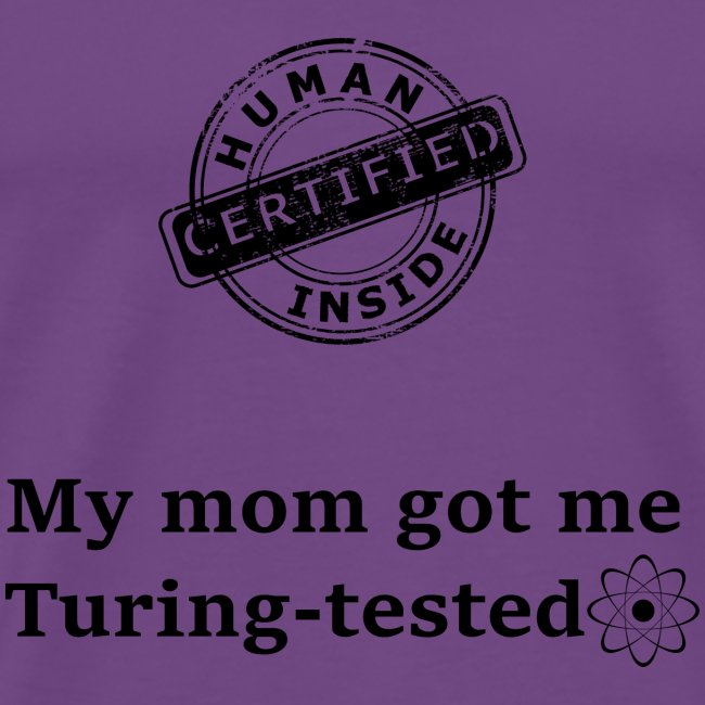 My mom got me Turing tested