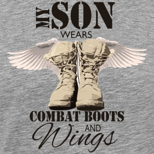 Son Wears Combat Boots and Wings - Military Honor - Men's Premium T-Shirt