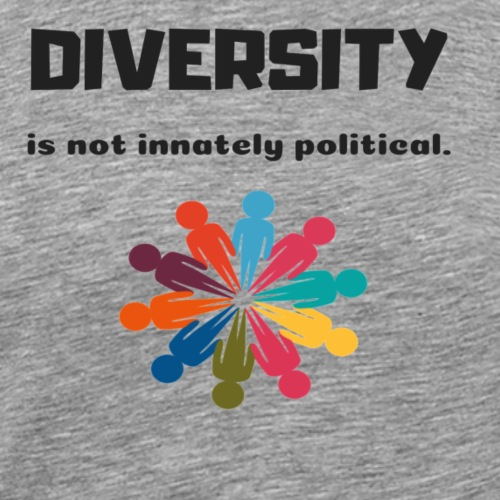 Diversity is not innately political - Men's Premium T-Shirt