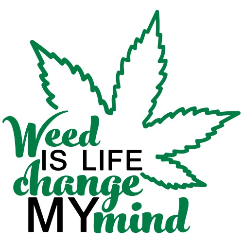 WEED ID LIFE CHANGE MY MIND - Men's Premium T-Shirt