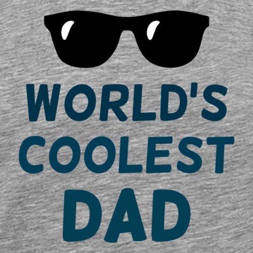 World's Coolest Dad, Great Father's Day Gift - Men's Premium T-Shirt