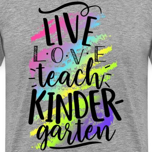 Live Love Teach Kindergarten Teacher T-shirts - Men's Premium T-Shirt