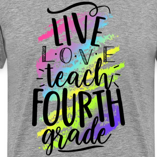 Live Love Teach 4th Grade Teacher T-shirts - Men's Premium T-Shirt
