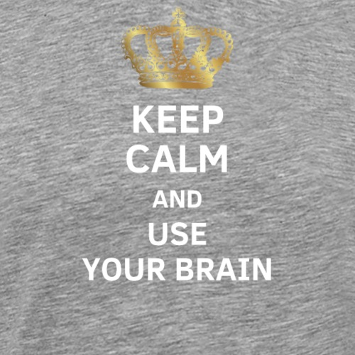 Keep calm and use your brain - gift - Men's Premium T-Shirt