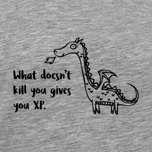 What Doesn't Kill You Gives You XP Cute Dragon - Men's Premium T-Shirt