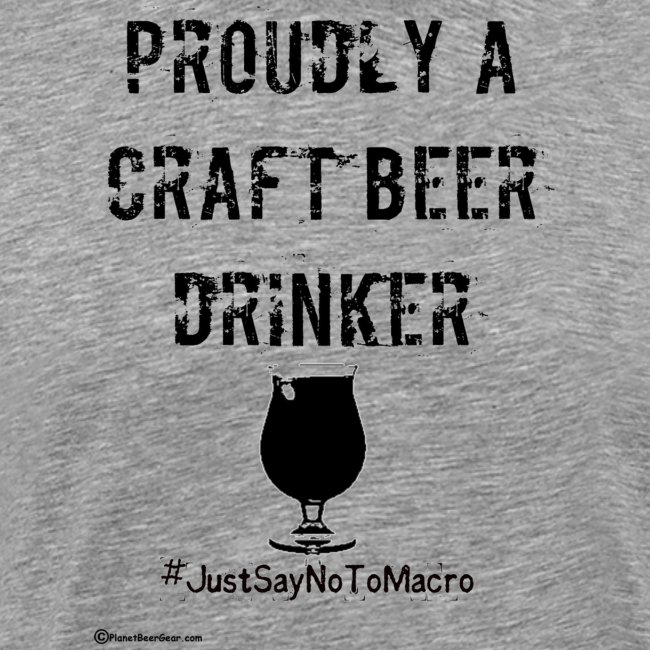 Proudly A Craft Beer Drinker