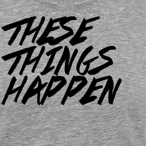 These Things Happen Vol. 2 - Men's Premium T-Shirt