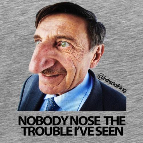 NOBODY NOSE... - Men's Premium T-Shirt