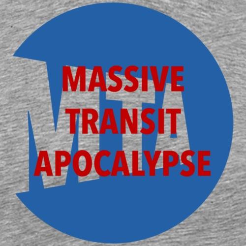 MTA MASSIVE TRANSIT APOCALYPSE - Men's Premium T-Shirt