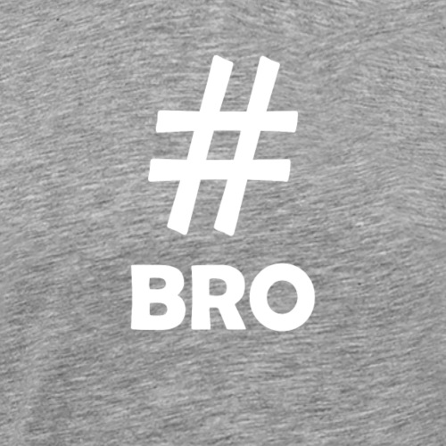 Bro White - Men's Premium T-Shirt