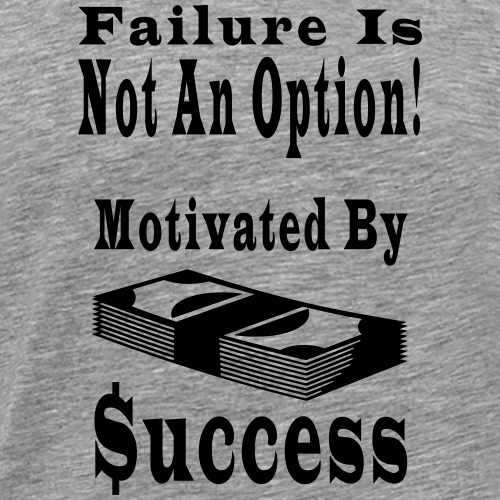 Motivated By Success - Men's Premium T-Shirt