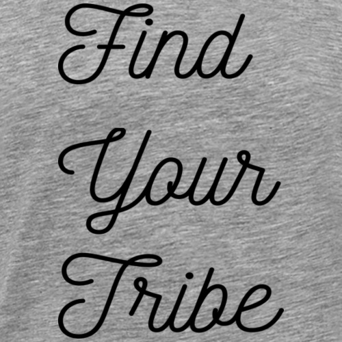 Find Your Tribe - Men's Premium T-Shirt