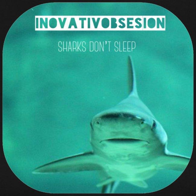 "InovativObsesion ""SHARKS DON'T SLEEP"" apparel"