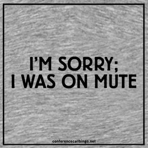 Conference Call Bingo: I was on mute - Men's Premium T-Shirt