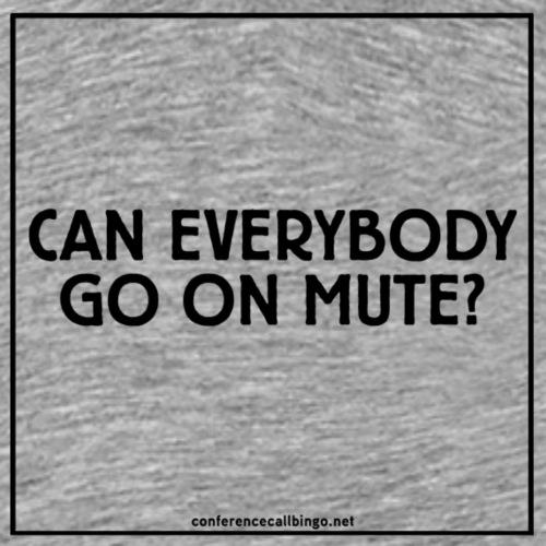Conference Call Bingo: Everybody on Mute - Men's Premium T-Shirt