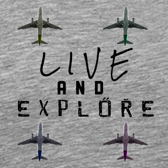 Live and Explore