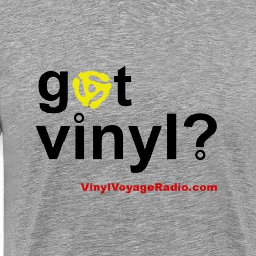 Got Vinyl 45 rmp Black - Men's Premium T-Shirt