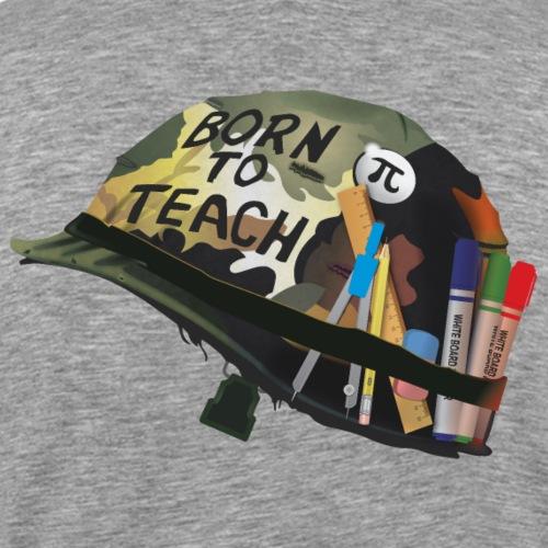 Born to teach Mathematics - Men's Premium T-Shirt