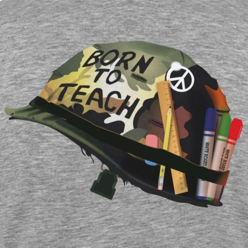 Born to teach - Men's Premium T-Shirt