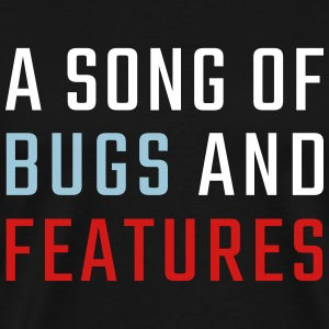 A Song of Bugs and Features - Men's Premium T-Shirt