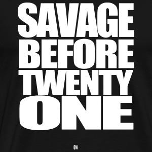Savage Before 21 - Men's Premium T-Shirt