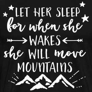 Let Her Sleep Mountains - Men's Premium T-Shirt