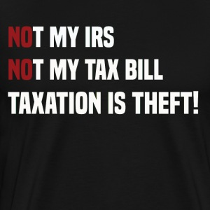 Not My IRS - Men's Premium T-Shirt