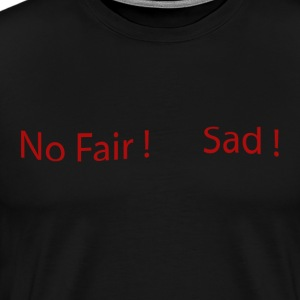 No_Fair_Sad - Men's Premium T-Shirt