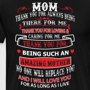 Mom thank you for always being there for me - Men's Premium T-Shirt