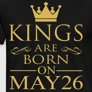 Kings are born on May 26 - Men's Premium T-Shirt