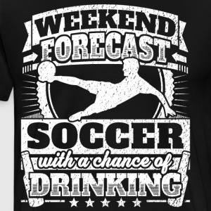 Weekend Forecast Soccer Drinking Tee - Men's Premium T-Shirt
